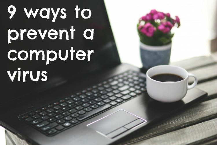 Keeping your computer virus free and healthy is easier than you think! 9 things you should start doing NOW to ensure your computer runs smoothly!