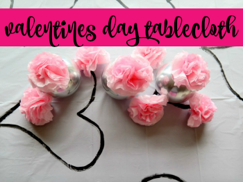 Easy DIY Valentines Day Tablecloth Decorations