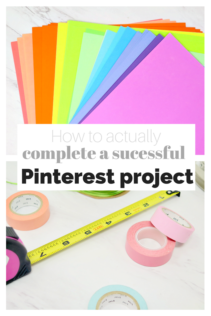 Here's how to make any Pinterest project a sucess with these DIY project tips!